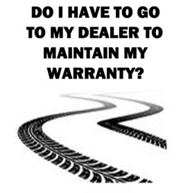 Do I have to go to my dealer to maintain my warranty?